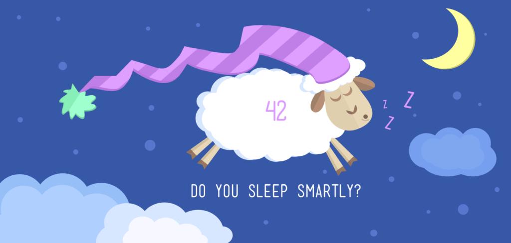 Do you sleep smartly?